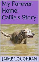 A Forever Home: Callie's Story