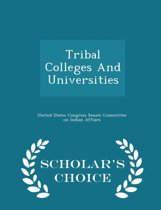 Tribal Colleges and Universities - Scholar's Choice Edition