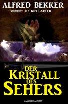Der Kristall des Sehers: Unheimlicher Roman