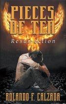 Pieces of Ten Resurrection