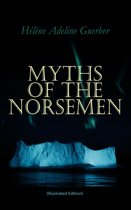 Myths of the Norsemen (Illustrated Edition)