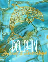 Dolphins Journal & Sketchbook: Blue and Gold Marble Design Cover