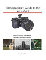 Photographer's Guide to the Sony a6400