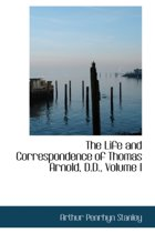 The Life and Correspondence of Thomas Arnold, D.D., Volume I