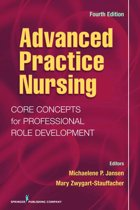 Advanced Practice Nursing: Core Concepts for Professional Role Development, Fourth Edition