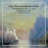 Felix Mendelssohn Bartholdy: String Quartets, Op. 12 & Op. 81; String Quartet (1823)