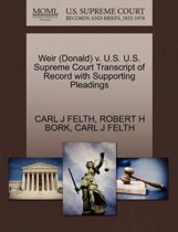 Weir (Donald) V. U.S. U.S. Supreme Court Transcript of Record with Supporting Pleadings