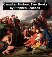 Canadian History by Stephen Leacock: 2 Books