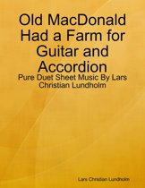 Old MacDonald Had a Farm for Guitar and Accordion - Pure Duet Sheet Music By Lars Christian Lundholm