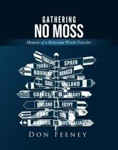 Gathering No Moss