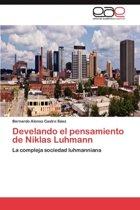 Develando El Pensamiento de Niklas Luhmann
