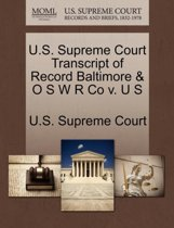 U.S. Supreme Court Transcript of Record Baltimore & O S W R Co V. U S