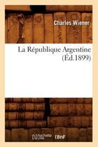 La R�publique Argentine (�d.1899)