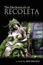 The Mechanicals of Recoleta