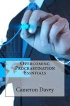 Overcoming Procrastination Essntials