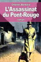 L'Assassinat Du Pont-Rouge
