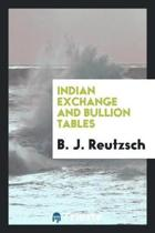 Indian Exchange and Bullion Tables