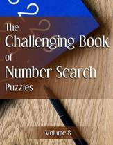 The Challenging Book of Number Search Puzzles Volume 8