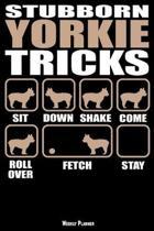 Stubborn Yorkie Tricks Weekly Planner