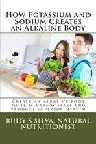 How Potassium and Sodium Creates an Alkaline Body