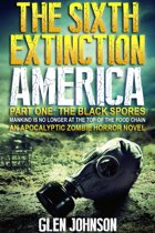 The Sixth Extinction: America – Part One: The Black Spores.