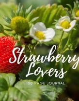 Strawberry Lovers 100 page Journal: Large notebook journal with 3 yearly calendar pages for 2019, 2020 and 2021 Makes an excellent gift idea for birth