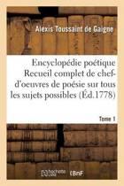 Encyclop die Po tique, Ou Recueil Complet de Chef-d'Oeuvres de Po sie Tome 1