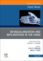 Revascularization and Replantation in the Hand, An Issue of Hand Clinics, Ebook