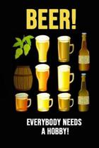 Beer! Everybody Needs A Hobby!