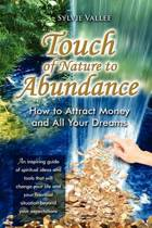 Touch of Nature to Abundance, How to Attract Money and All Your Dreams