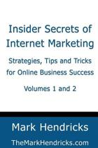 Insider Secrets of Internet Marketing (Volumes 1 and 2)
