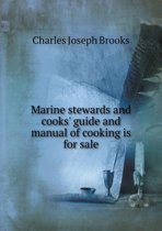 Marine Stewards and Cooks' Guide and Manual of Cooking Is for Sale