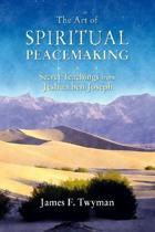 The Art of Spiritual Peacemaking
