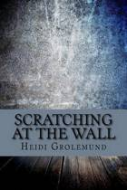 Scratching at the Wall