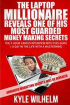 The Laptop Millionaire Reveals One of His Most Guarded Money Making Secrets - The 2 Hour Candid Interview with This Guru Plus a Day in the Life with a MasterMind -