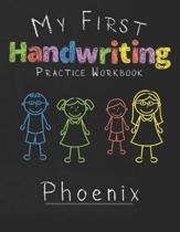 My first Handwriting Practice Workbook Phoenix