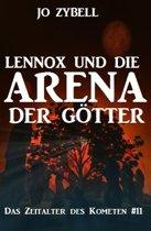 Lennox und die Arena der Götter: Das Zeitalter des Kometen #11