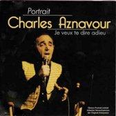 Je veux te dire adieu - Portrait Charles Aznavour