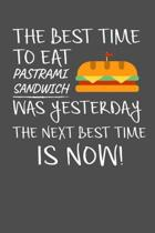 The Best Time To Eat Pastrami Sandwich Was Yesterday The Next Best Time Is Now