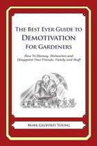 The Best Ever Guide to Demotivation for Gardeners