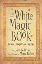 The White Magic Book: Fortune Telling At Your Fingertips