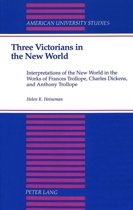Three Victorians in the New World