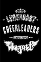 Legendary Cheerleaders are born in August: Blank Lined Cheerleading Journal Notebooks Diary as Appreciation, Birthday, Welcome, Farewell, Thank You, C
