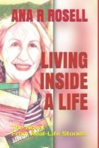 Living Inside a Life: The Novel From Real-Life Stories