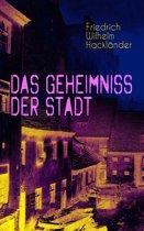 Das Geheimniss der Stadt (Vollständige Ausgabe: Band 1 bis 3)