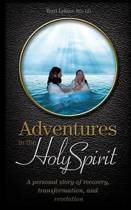 Adventures in the Holy Spirit