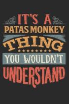 It's A Patas Monkey Thing You Wouldn't Understand: Gift For Patas Monkey Lover 6x9 Planner Journal