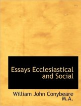 Essays Ecclesiastical and Social