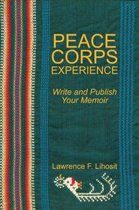 Peace Corps Experience: Write and Publish Your Memoir