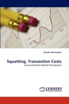 Squatting, Transaction Costs